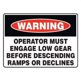 Vehicle Sign - Warning Operator Must Engage Low Gear