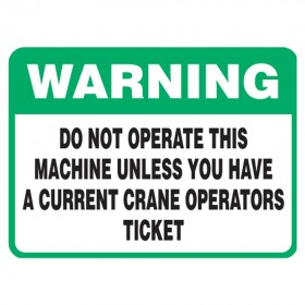 Vehicle Safety Sign - Crane Operators Ticket