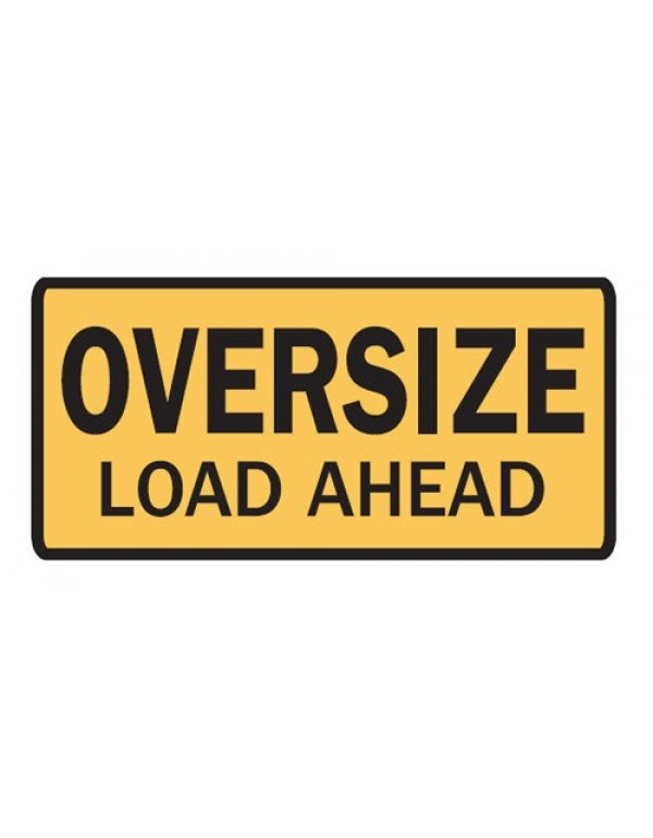 Oversize Load Ahead Sign - Double Sided