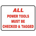 All Power Tools Must Be Checked & Tagged Sign Metal - H300mm x W450mm