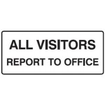 All Visitors Report To Office Sign Metal - H180mm x W450mm