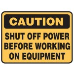 Caution Shut Off Power Before Working On Equipment Sign Self-Adhesive Vinyl - H75mm x W100mm