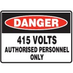 Danger 415 Volts Authorised Personnel Only Sign Self-Adhesive Vinyl - H180mm x W250mm