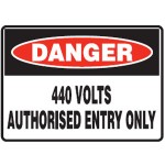 Danger 440 Volts Authorised Entry Only Sign Metal - H300mm x W450mm