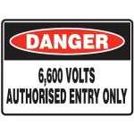 Danger 6600 Volts Authorised Entry Only Sign Metal - H300mm x W450mm
