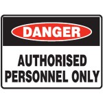 Danger Authorised Personnel Only Sign