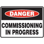Danger Commissioning In Progress Sign Metal - H300mm x W450mm