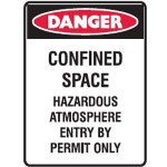 Danger Confined Space Hazardous Atmosphere Entry By Permit Only Sign