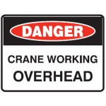 Danger Crane Working Overhead Sign Metal - H450mm x W600mm