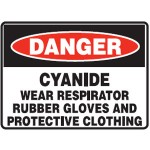 Danger Cyanide Wear Respirator Rubber Gloes And Protective Clothing Sign Metal - H450mm x W600mm