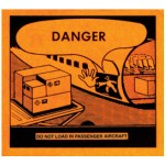 Danger Do Not Load In Passenger Aircraft Sign Self-Adhesive Vinyl - H115mm x W125mm