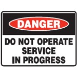 Danger Do Not Operate Service In Progress Sign Metal - H300mm x W450mm