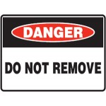 Danger Do Not Remove Sign Self-Adhesive Vinyl - H75mm x W150mm