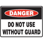 Danger Do Not Use Without Guard Sign Self-Adhesive Vinyl - H75mm x W150mm