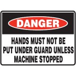 Danger Hands Must Not Be Put Under Guard Unless Machine Stopped Sign Metal - H300mm x W450mm