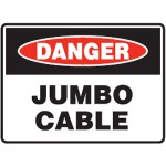 Danger Jumbo Cable Sign