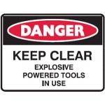 Danger Keep Clear Explosive Power Tools In Use Sign