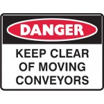 Danger Keep Clear Of Moving Conveyors Sign