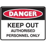 Danger Keep Out Authorised Personnel Only Sign