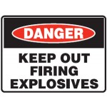 Danger Keep Out Firing Explosives Sign Reflective Metal - H300mm x W450mm