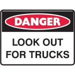 Danger Look Out For Trucks Sign Metal - H450mm x W600mm