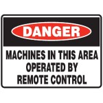 Danger Machines In This Area Operated By Remote Control Sign