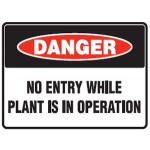 Danger No Entry While Plant Is In Operation Sign Metal - H300mm x W450mm