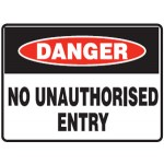 Danger No Unauthorised Entry Sign
