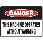 Danger This Machine Operates Without Warning Sign