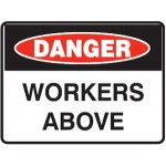 Danger Workers Above Sign Metal