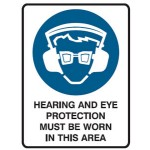 Hearing And Eye Protection Must Be Worn In This Area Sign