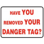 Have You Removed Your Danger Tag? Sign Metal - H450mm x W600mm