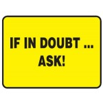 If In Doubt… Ask! Sign