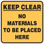 Keep Clear No Materials To Be Placed Here Sign Self-Adhesive Vinyl - H300mm x W300mm