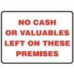 No Cash Valuables Left On These Premises Sign Aluminium - H120mm x W200mm