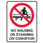 No Walking Or Standing On Conveyor Picto No Walking Or Standing On Conveyor Sign Metal - H300mm x W450mm