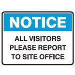 Notice All Visitors Please Report To Site Office Sign Metal - H300mm x W450mm