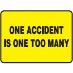 One Accident Is One Too Many Sign