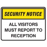 Security Notice All Visitors Must Report To Reception Sign Metal - H300mm x W450mm