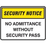 Security Notice No Admittance Without Security Pass Sign