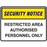 Security Notice Restricted Area Authorised Personnel Only Sign