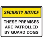 Security Notice These Premises Are Patrolled By Guard Dogs Sign Metal - H225mm x W300mm
