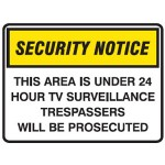 Security Notice This Area Is Under 24 Hour TV Surveillance Trespassers Will Be Prosecuted Sign