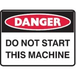 Danger Do Not Start This Machine Sign Self-Adhesive Vinyl - H90mm x W125mm