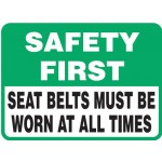 Vehicle Sign - Safety First Seat Belts Must Be Worn At All Times
