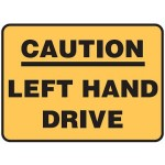 Vehicle Safety Sign - Caution Left Hand Drive