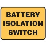 Vehicle Safety Signs - Battery Isolation Switch