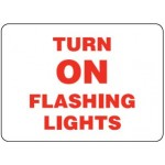 Vehicle Sign - Turn On Flashing Lights