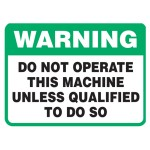Vehicle Sign - Do Not Operate This Machine Unless Qualified To Do So
