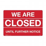 Closed Sign - We Are Closed Until Further Notice